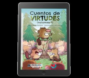 Cuentos de Virtudes Volumen 1 por Lucas Corrêa Pacheco. Cuentos El Desafío de los Castores, El Cachorro de León y el Laberinto del Amor. Ilustraciones de Juanjo Jiménez.