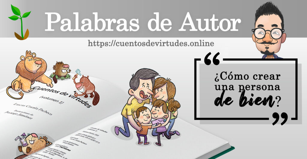 Cuentos de Virtudes por Lucas Corrêa Pacheco, ilustraciones de Juanjo Jiménez. cuentosdevirtudes.online